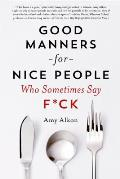 Good Manners for Nice People Who...