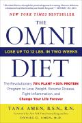 The Omni Diet: The Revolutionary 70% Plant + 30% Protein Program to Lose Weight, Reverse Disease, Fight Inflammation, and Change Your