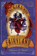 The Girl Who Fell Beneath Fairyland and Led the Revels There Cover