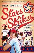 Stars & Strikes Baseball & America in the Bicentennial Summer of 76