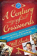 A Century of Crosswords: Celebrating the History of America's Favorite Puzzle; Includes 150 Crosswords Through the Ages