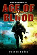 Seal Team 666 #2: Age of Blood: A Seal Team 666 Novel
