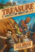 Superstition Mountain Mysteries #2: Treasure on Superstition Mountain