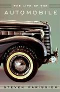 The Life of the Automobile: The Complete History of the Motor Car
