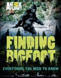 Finding Bigfoot Everything You Need to Know