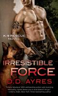 K-9 Rescue Novel #1: Irresistible Force