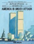 Actual Times #4: America Is Under Attack: September 11, 2001: The Day the Towers Fell