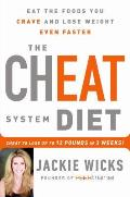 Cheat System Diet Eat the Foods You Crave & Lose Weight Even Faster Cheat to Lose 12 LBS in 3 Weeks
