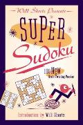 Will Shortz Presents Super Sudoku: 100 New Brain-Twisting Puzzles