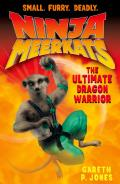 Ninja Meerkats #07: The Ultimate Dragon Warrior