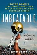 Unbeatable:: Notre Dame's 1988 Championship and the Last Great College Football Season