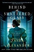 Lady Emily Mysteries #8: Behind the Shattered Glass: A Lady Emily Mystery