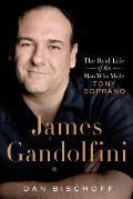 James Gandolfini: the Real Life of the Man Who Made Tony Soprano (15 Edition)