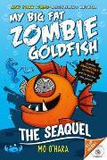 My Big Fat Zombie Goldfish #02: My Big Fat Zombie Goldfish: The SeaQuel