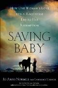 Saving Baby: How One Woman's Love for a Racehorse Led Her to Redemption