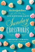 The New York Times Sweetheart Sunday Crosswords: 75 Puzzles from the Pages of the New York Times