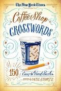The New York Times Coffee Shop Crosswords: 150 Easy to Hard Puzzles