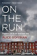 On the Run: Fugitive Life in an...