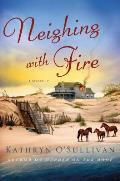 Colleen McCabe #3: Neighing with Fire: A Mystery