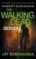 Walking Dead #5: Robert Kirkman's the Walking Dead: Descent
