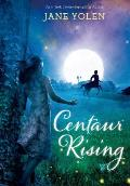 Centaur Rising by Jane Yolen