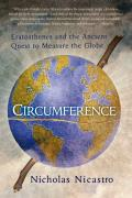 Circumference: Eratosthenes and the Ancient Quest to Measure the Globe