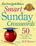 The New York Times Smart Sunday Crosswords, Volume 2: 50 Sunday Puzzles from the Pages of the New York Times