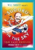 Will Shortz Presents Sudoku in the Sky: 200 Easy to Hard Puzzles