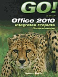 Go Office 2010: Integrated Projects Comprehensive