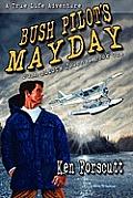 Bush Pilot's Mayday