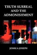 Truth Surreal and the Admonishment