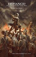 Defiance! a Saga of David Crockett and the Alamo: Revised Third Edition