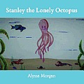 Stanley the Lonely Octopus