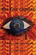 The Fair Captive: A Survivor's Collection of Poetry
