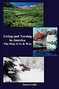 Living and Nursing in America - The Way It Is and Was