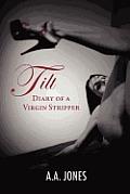 Tilt Diary of a Virgin Stripper