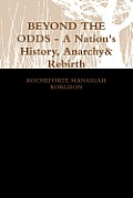 Beyond the Odds - A Nation's History, Anarchy & Rebirth