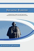 Breaking Barriers: A Practical Guide to Getting Into Graduate School in the United States