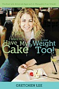 I Want to Have My Cake and Lose Weight Too