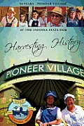 Harvesting History: 50 Years of the Pioneer Village at the Indiana State Fair