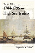 The Sea Wolves 1784-1795: High Sea Traders