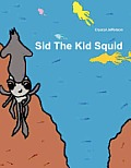 Sid the Kid Squid