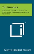 The Neuroses: Diagnosis and Management of Functional Disorders and Minor Psychoses