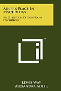 Adler's Place in Psychology: An Exposition of Individual Psychology