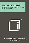 A Dialogue Between Bergson, Aristotle and Philologos