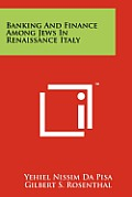 Banking and Finance Among Jews in Renaissance Italy