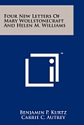 Four New Letters of Mary Wollstonecraft and Helen M. Williams