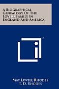 A Biographical Genealogy of the Lovell Family in England and America