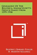 Genealogy of the Billerica, Massachusetts French Family from 1599-1958