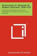 Biographical Memoir of Robert Ridgway, 1850-1929: National Academy of Sciences Biographical Memoirs V15, Second Memoir